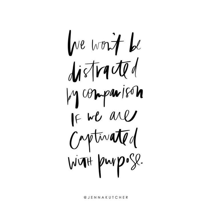 We won\u0027t be distracted by comparison if we are captivated with