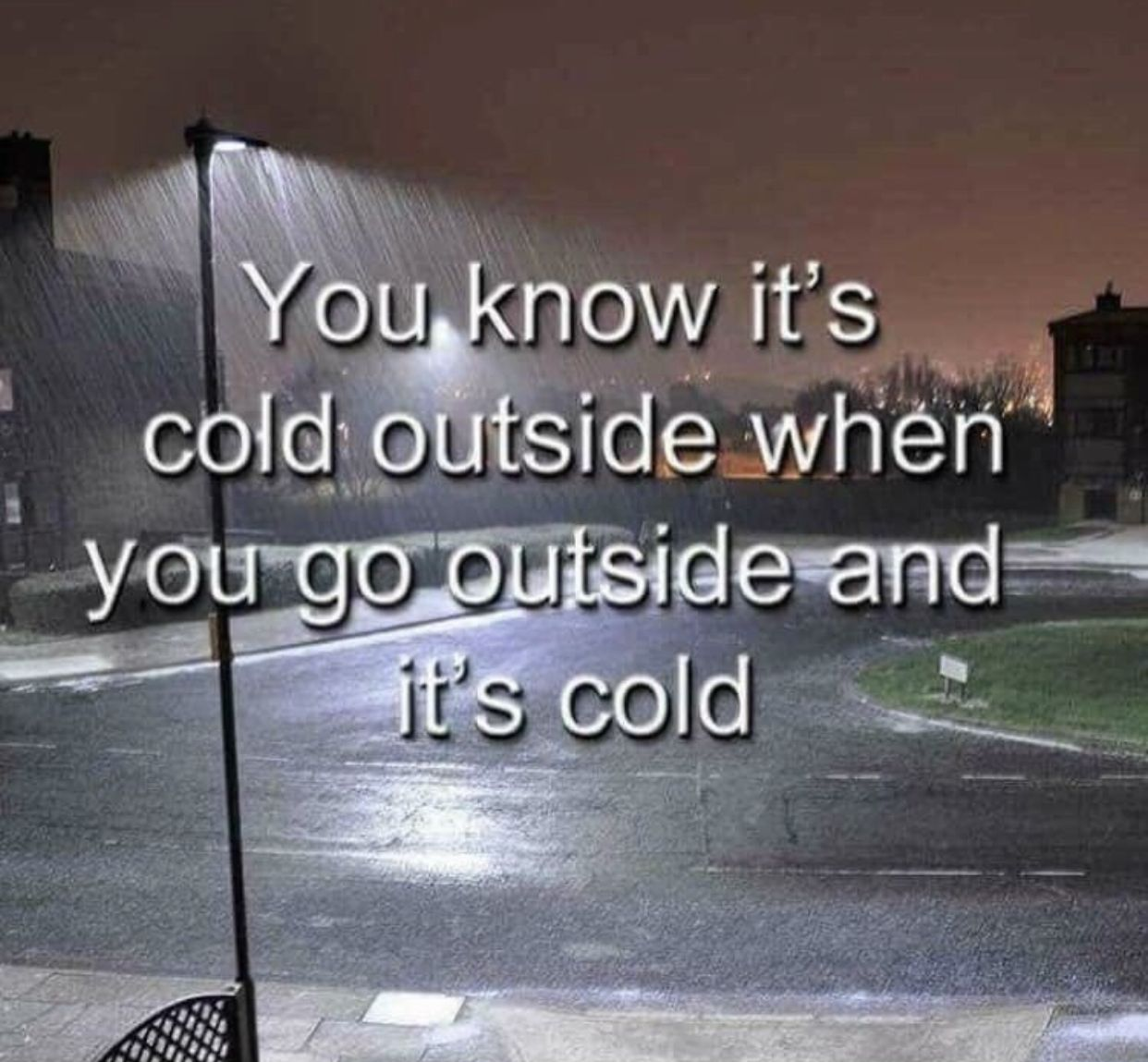 Its Getting Cold Outside Meme