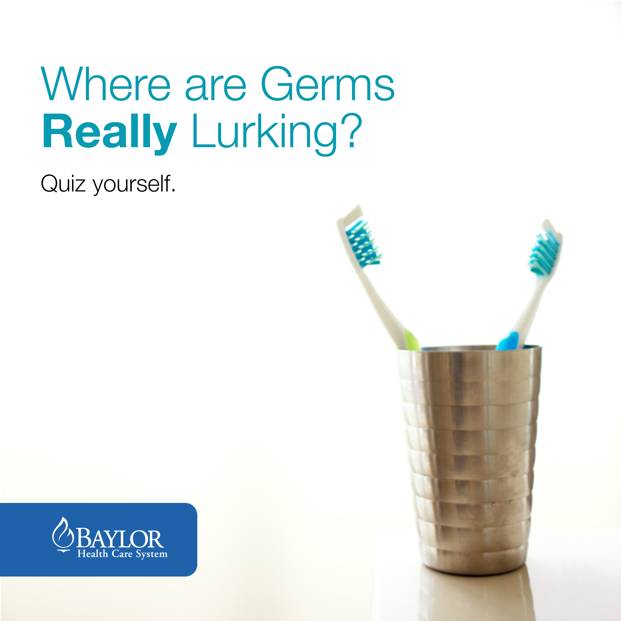Quiz Identify The Germiest Places In Your Home Via Baylor Health Care System Healthcare System Health Health And Wellness