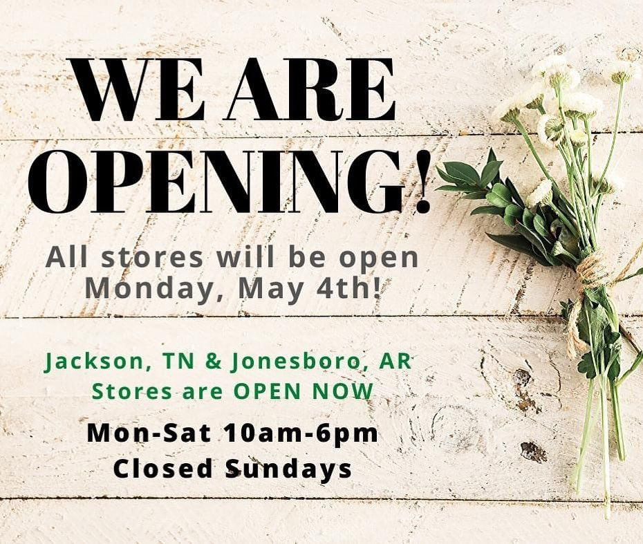 Ready To Get Out And Shop Our Stores Are Reopening On Monday May 4 10am 6pm Jackson Tn Jonesboro Ar Are Already Op Trees And Trends How To Get Us Store