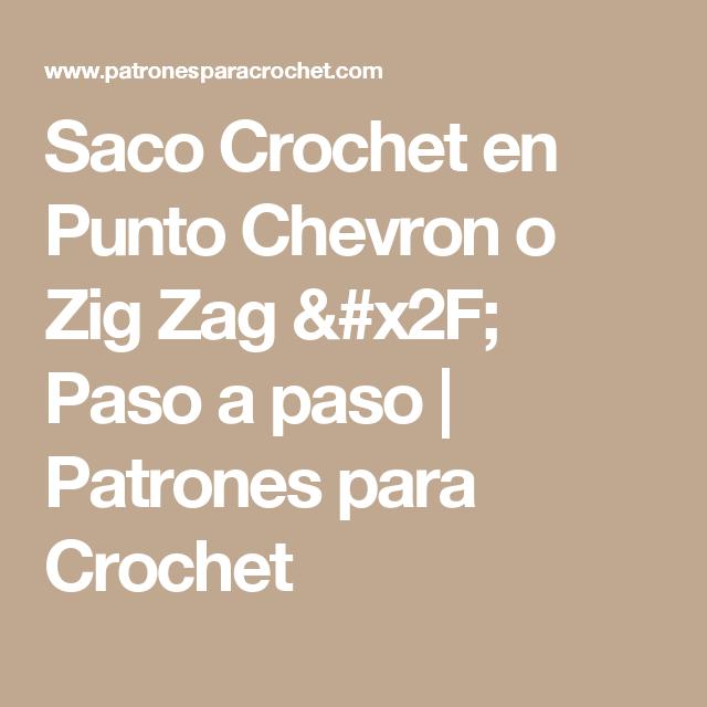 Saco Crochet en Punto Chevron o Zig Zag / Paso a paso | Patrones ...