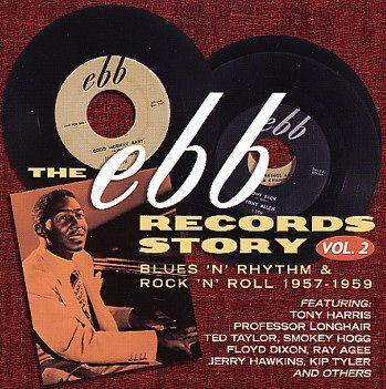 Ebb Records Story Vol 2 Blues N Rhythm Rock N Roll 1957 To 1959 Records Rhythm And Blues Rock N Roll