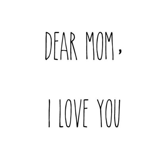 Dear Mom Quote Love Mom Quotes Mom Quotes Best Mom Quotes