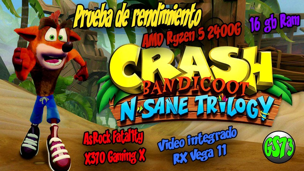 Crash Bandicoot N Sane Trilogy Prueba de Rendimiento AMD Ryzen 5