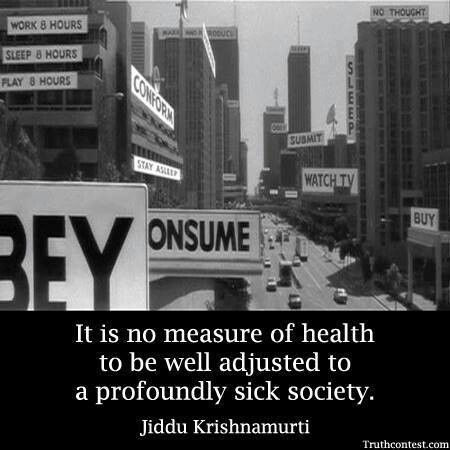 Image result for it is no measure of health to be well adjusted