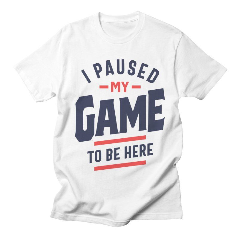 I PAUSED MY GAME TO BE HERE T Shirt Kids Boys Girls Gamer Gaming Tee
