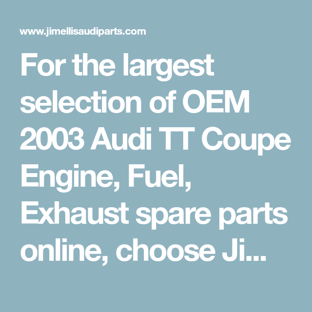 For The Largest Selection Of OEM Audi TT Coupe Engine Fuel - Audi parts online