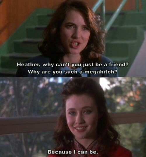 Heathers I Can Quote This Whole Movie, I Think