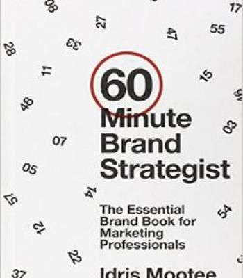 60-Minute Brand Strategist The Essential Brand Book For Marketing