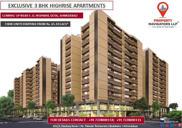 Exclusive 3 Bhk Highrise Apartments Coming Up Near S G Highway