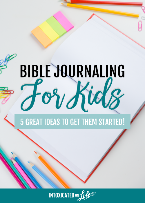 Bible Journaling for Kids: 5 great ideas to get them started