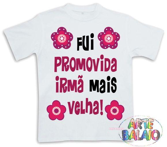 ce026fd181dc Camiseta Promovida Irmã mais Velha | Mamãe 10 | Camisetas fofas ...