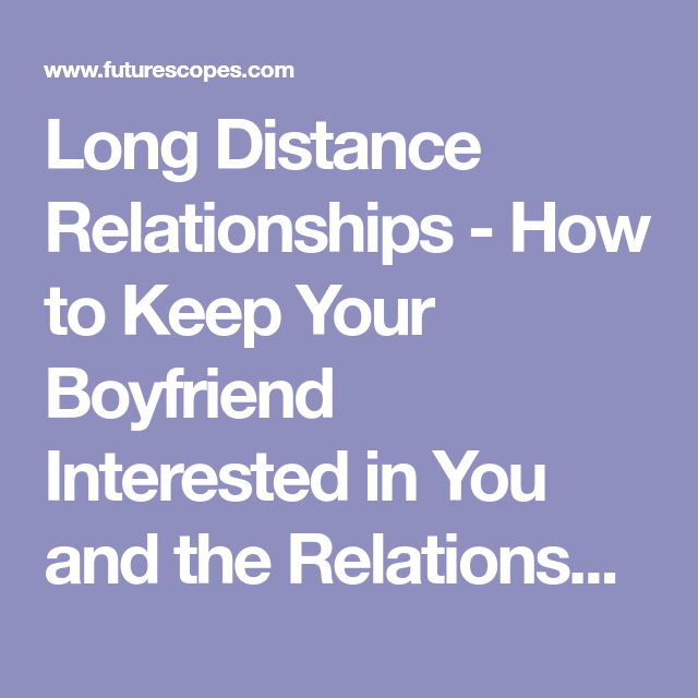 how to keep a guy interested in you long distance