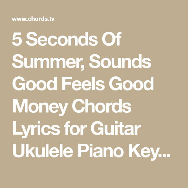 5 Seconds Of Summer, Sounds Good Feels Good Money Chords Lyrics for ...