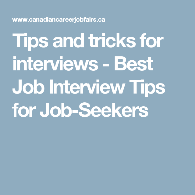 Tips and tricks for interviews Best Job Interview Tips for Job