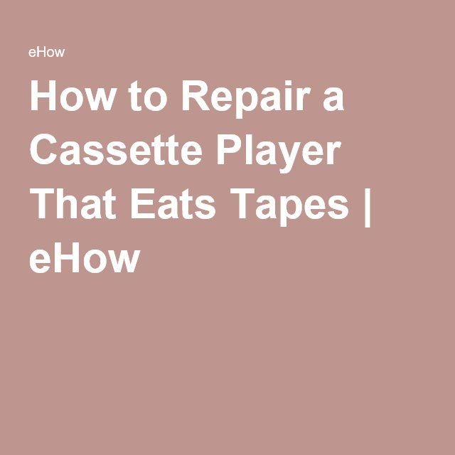 How to Repair a Cassette Player That Eats Tapes | eHow