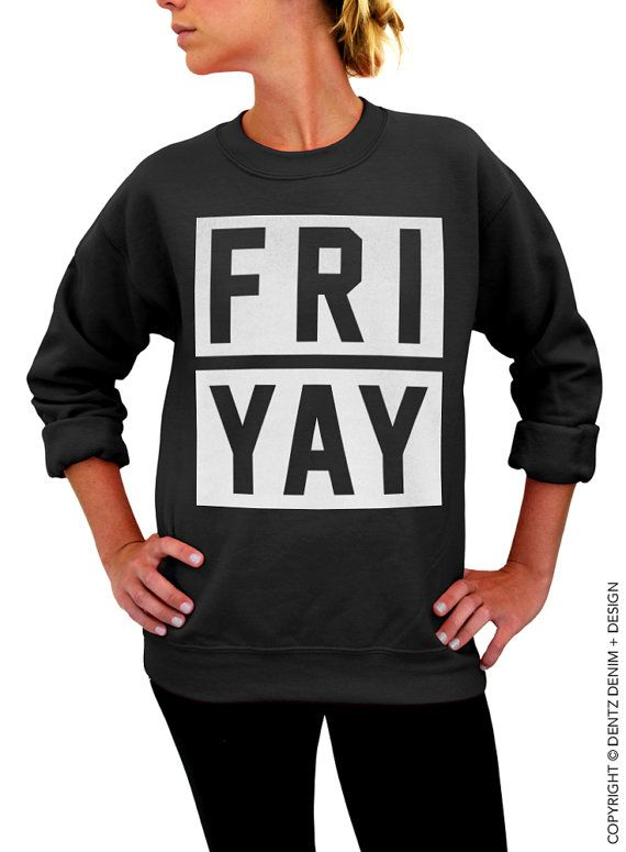 FRIYAY Crew Neck Sweatshirt - Available in Gray Black White and Pink -  Friday Sweatshirt - Casual Fr b8095af70e8