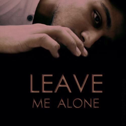 LEAVE ME ALONE  #CharitarthQuotes