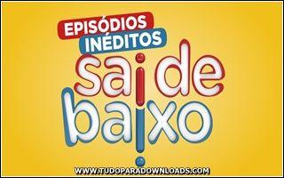 Capa+Sai+De+Baixo+2013 Download Sai De Baixo 2013 Episodio 02 Quem Casa Quer Caco