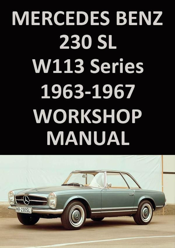 mercedes benz w113 series 230sl 1963 1967 workshop manual mercdes rh pinterest com Mercedes-Benz C230 Mercedes-Benz W123