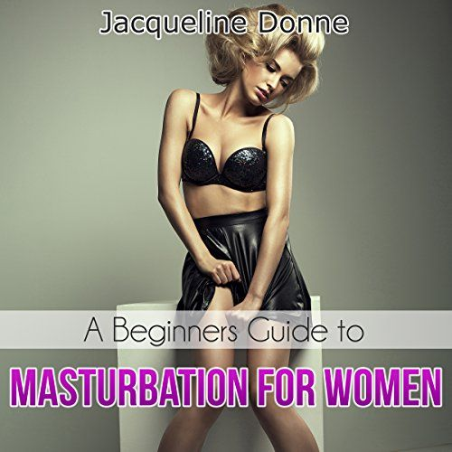 A Beginners Guide To Masturbation For Women  Take A Bite -6722