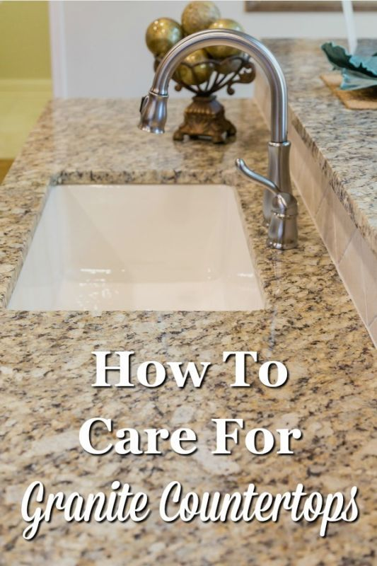 How To Care For Granite Countertops Caring For Granite
