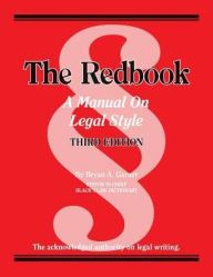 The Redbook: A Manual on Legal Style, 3d / Edition 3 by Bryan A. Garner Download