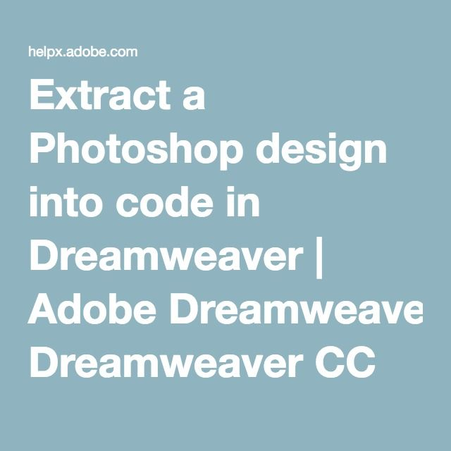 Extract a Photoshop design into code in Dreamweaver | Adobe