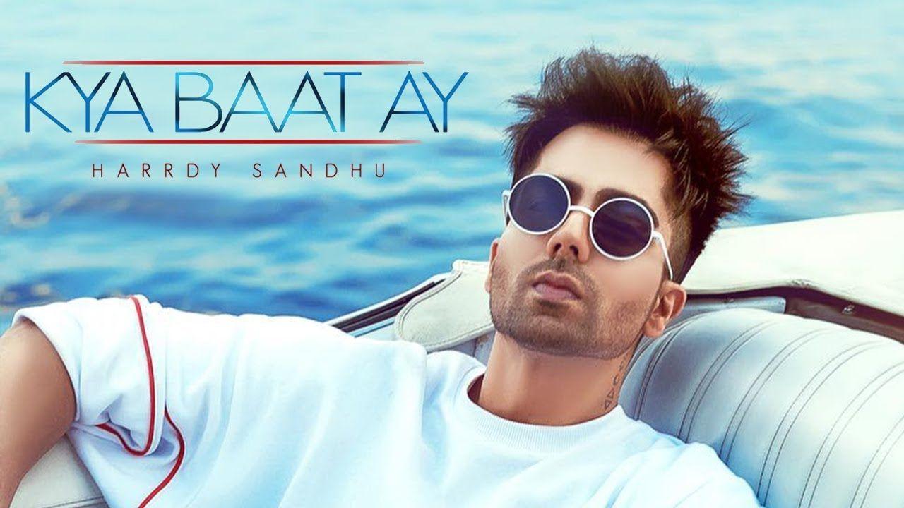 Kya Baat Ay Hardy Sandhu Jaani B Praak New Punjabi Song Naah Hardy Sandhu Songs Lyrics