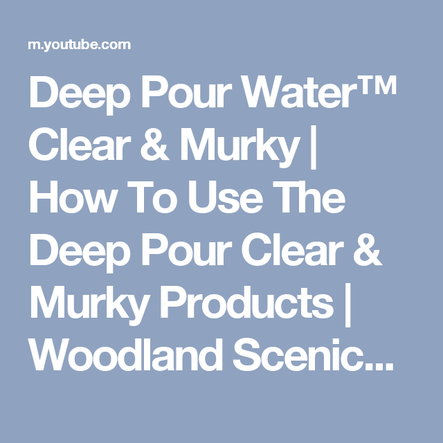 Deep Pour Water™ Clear & Murky | How To Use The Deep Pour