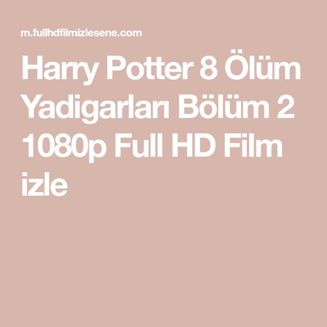 Harry Potter 8 Olum Yadigarlari Bolum 2 1080p Full Hd Film Izle Harry Potter Film Izleme