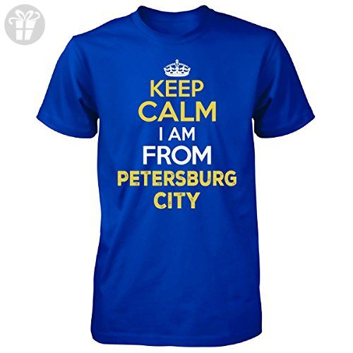Keep Calm I Am From Petersburg City County. Cool Gift - Unisex Tshirt Royal S - Birthday shirts (*Amazon Partner-Link)