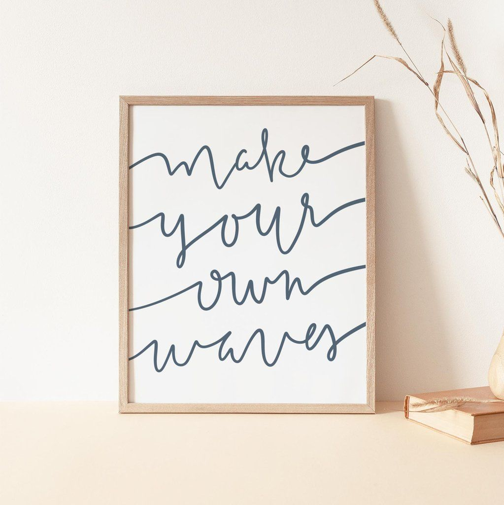 Make Your Own Waves Quote Blue And White Wall Art Print Or Canvas In 2020 Modern Coastal Wall Art Coastal Wall Art Nursery Wall Art