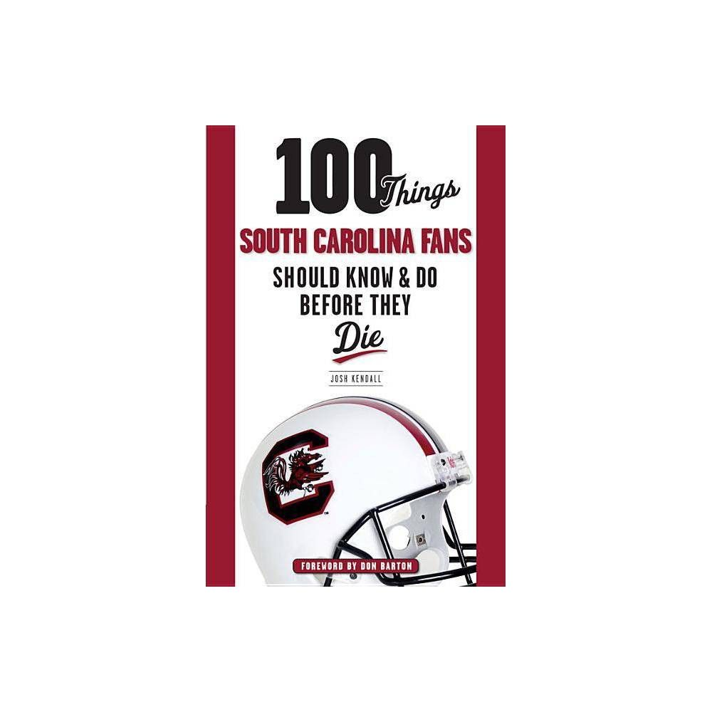 100 Things South Carolina Fans Should Know & Do Before ...