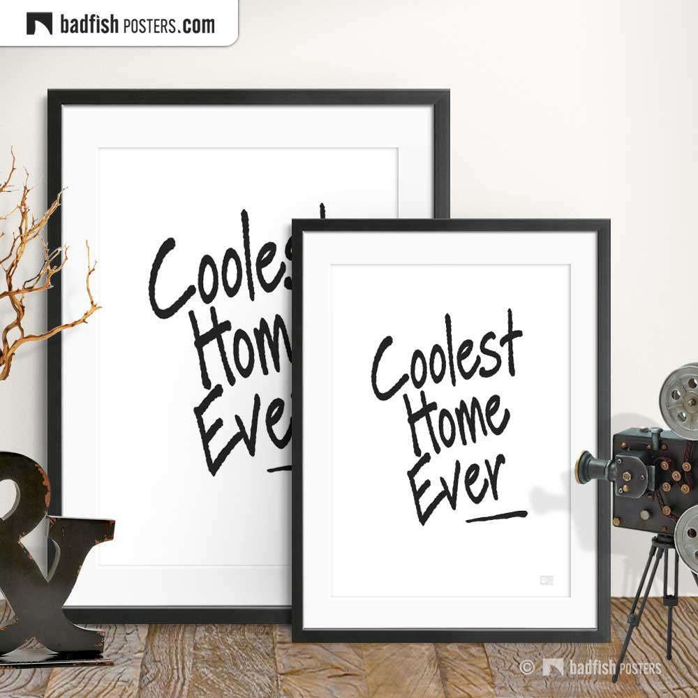Coolest Home Ever Print, Typography Poster, Black & White