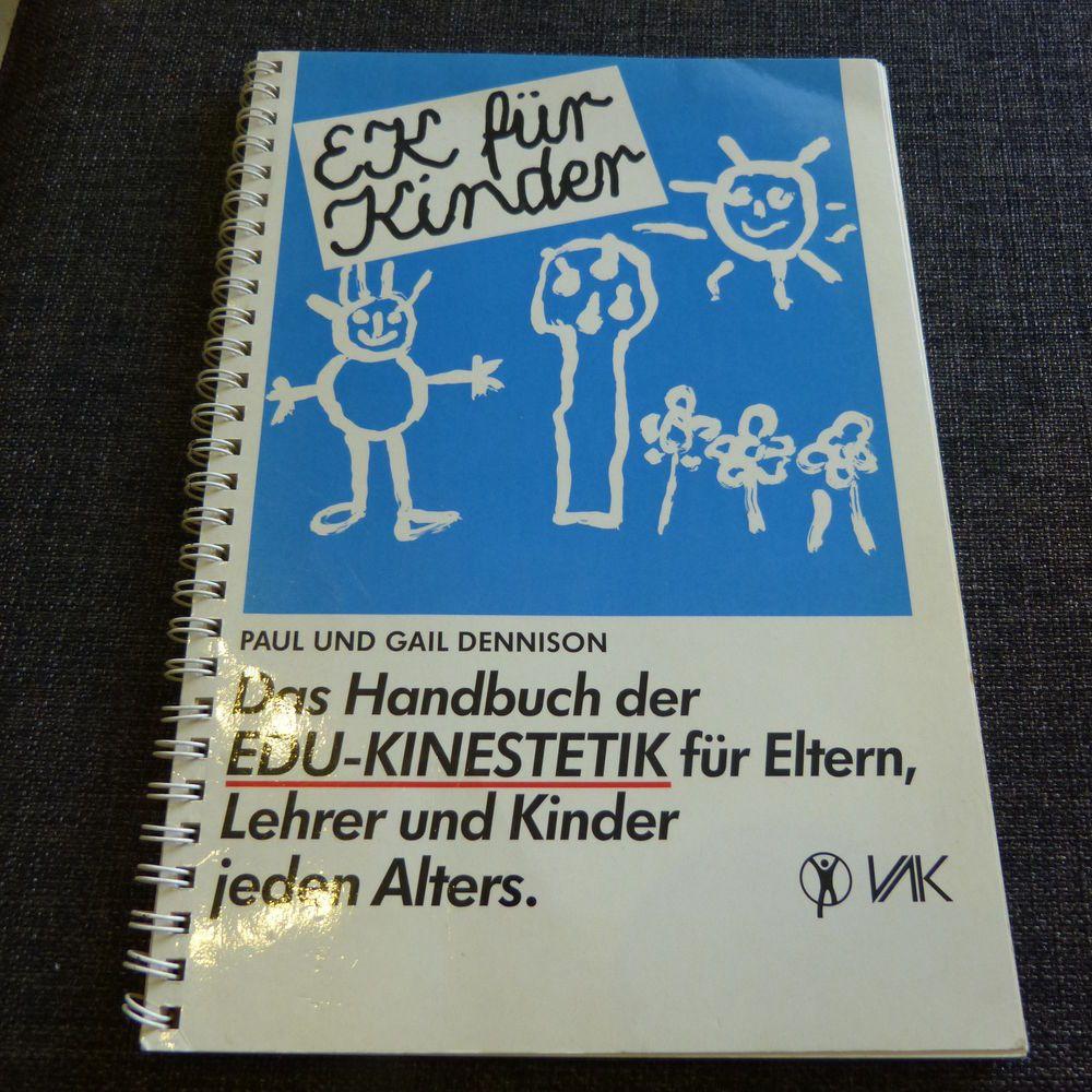 Das Handbuch der EDU-Kinestetik für Eltern, Lehrer und Kinder - VAK