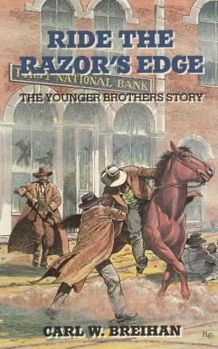 Ride the Razor's Edge: The Younger Brothers Story by Carl Breihan. $11.77. 288 pages. Publisher: Pelican Publishing (April 30, 1992)