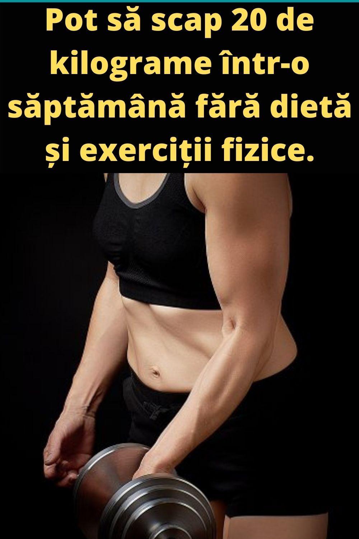 Pierdere în greutate 20 de kilograme într-o săptămână)