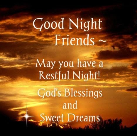 Good night my friend  Have a peaceful and blessed evening