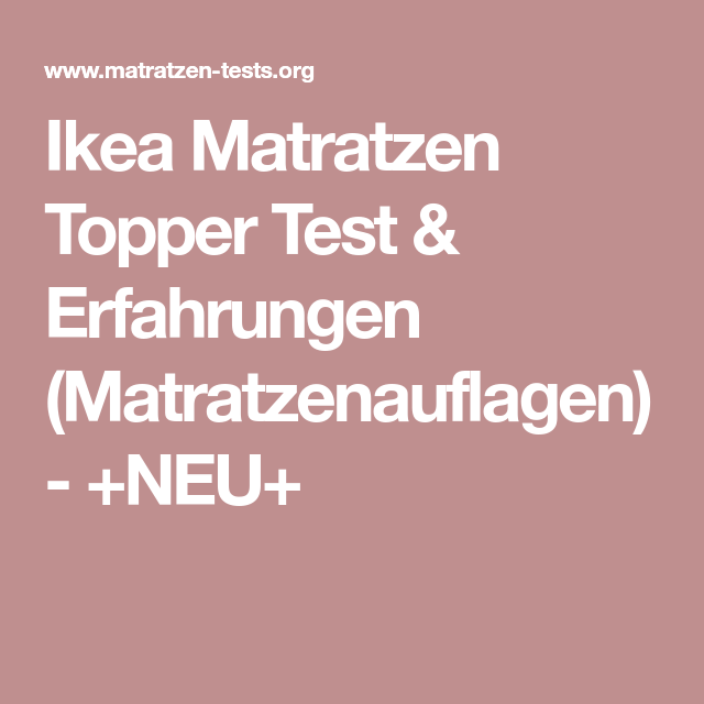 Ikea Matratzen Topper Test & Erfahrungen ...