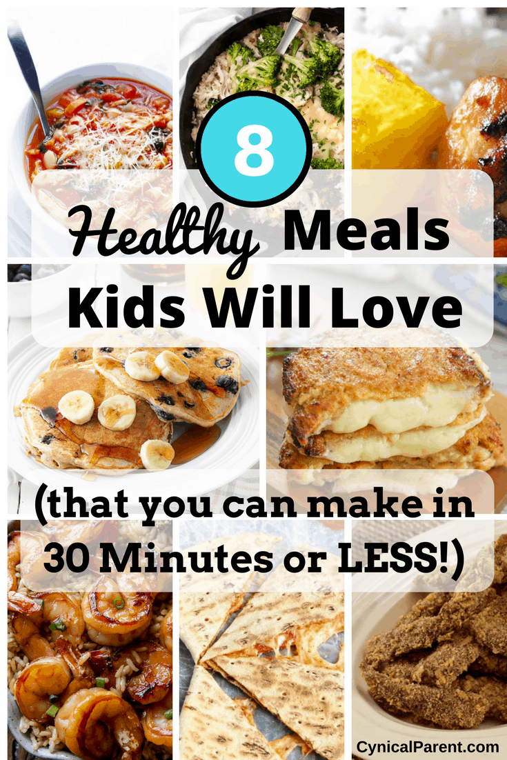 8 Healthy Meals Kids Will Love (that you can make in 30 minutes or LESS images