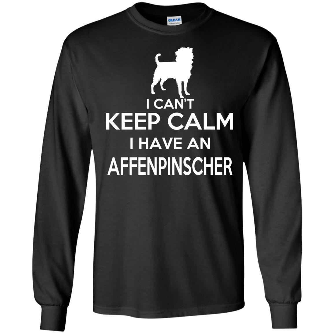 I Cant Keep Calm I Have An Affenpinscher Long Sleeve Tees