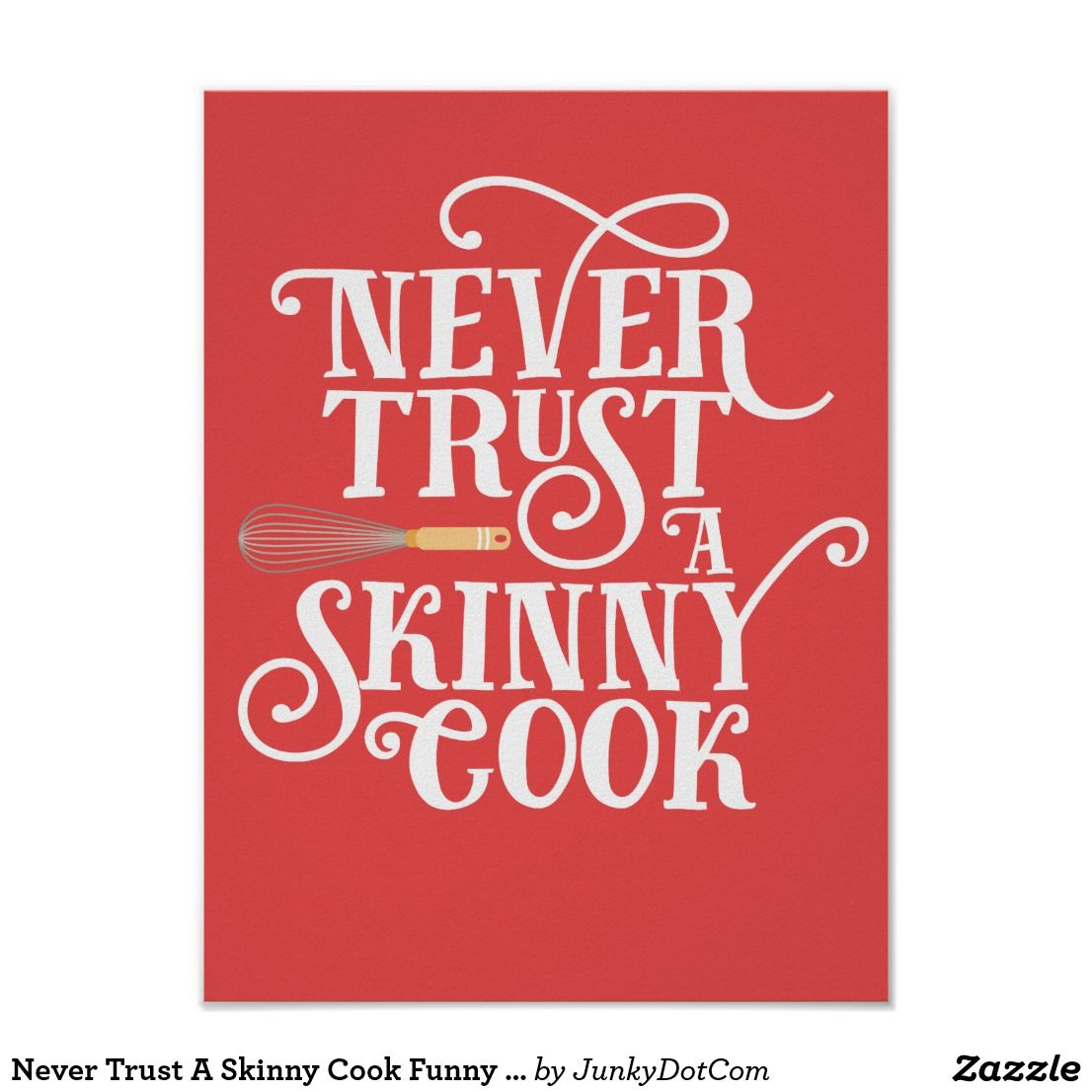 Never Trust A Skinny Cook Funny Quote Poster Quote Posters Funny Quotes Funny Postcards