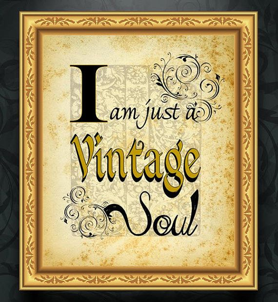 I am Just a Vintage Soul Wall Art Quote: Old Soul ~ Birthday Gift ...