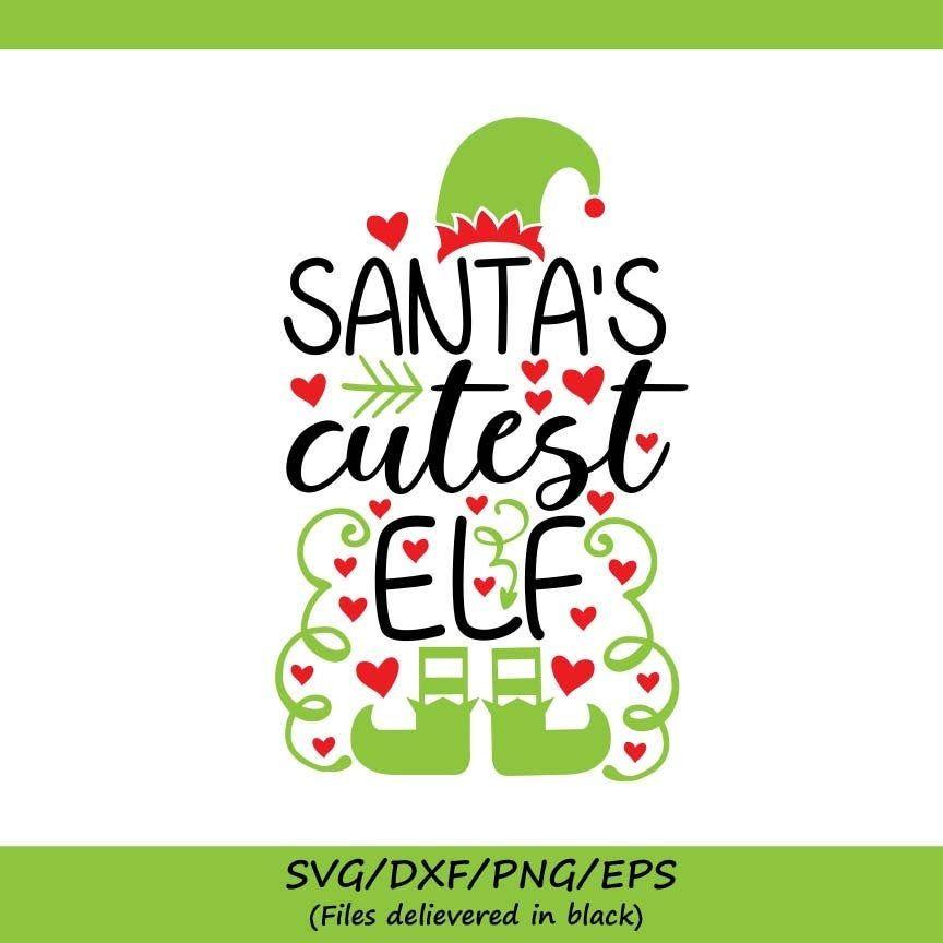 Santa S Cutest Elf Svg Christmas Svg Santa Svg Elf Svg Etsy Christmas Svg Kids Christmas Svg