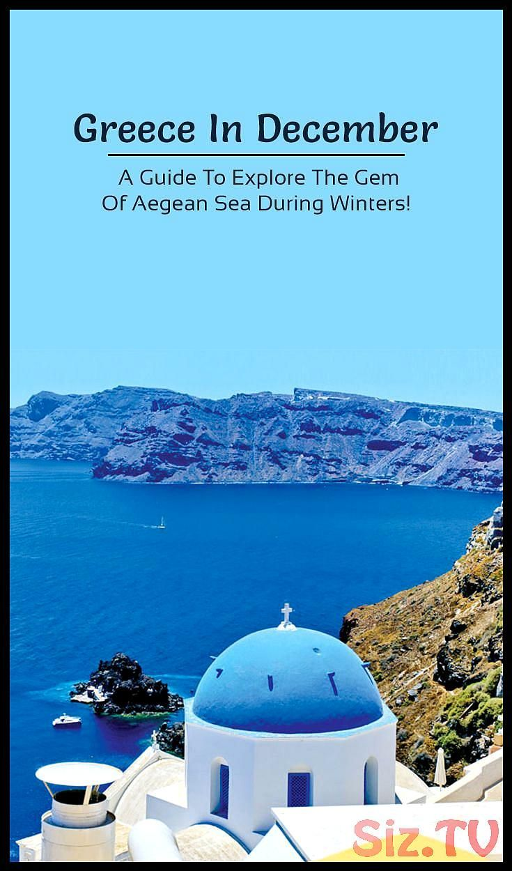 Greece In December A Guide To Explore The Gem Of Aegean Sea During Winters  Greece In December A Guide To Explore The Gem Of Aegean Sea During Winters  TravelTriangle Save Images TravelTriangle Explore Greece in December and indulge in surreal experiences at the lesser-known places like Thessaloniki Zagorochoria and more on your holiday  traveltriangle Greece In December A Guide To Explore The Gem Of Aegean Sea During Winters  G #aegean #december #explore #greece #greecehoneymoon #guide #winters #aegeansea