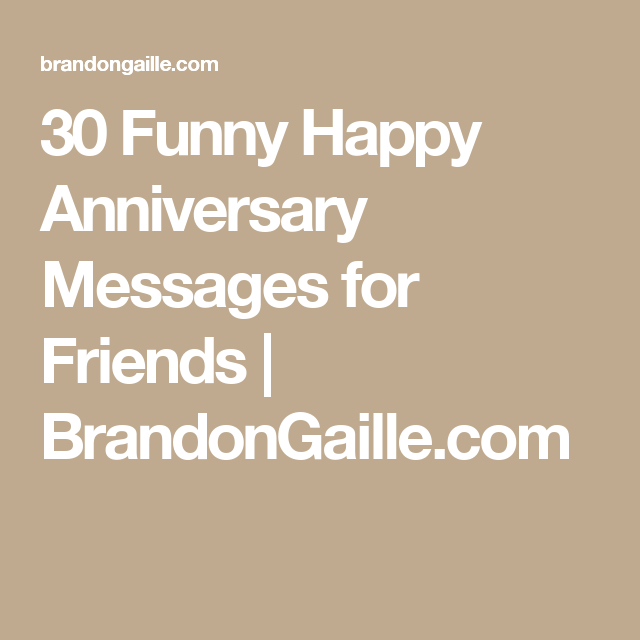 31 Funny Happy Anniversary Messages For Friends Motivational