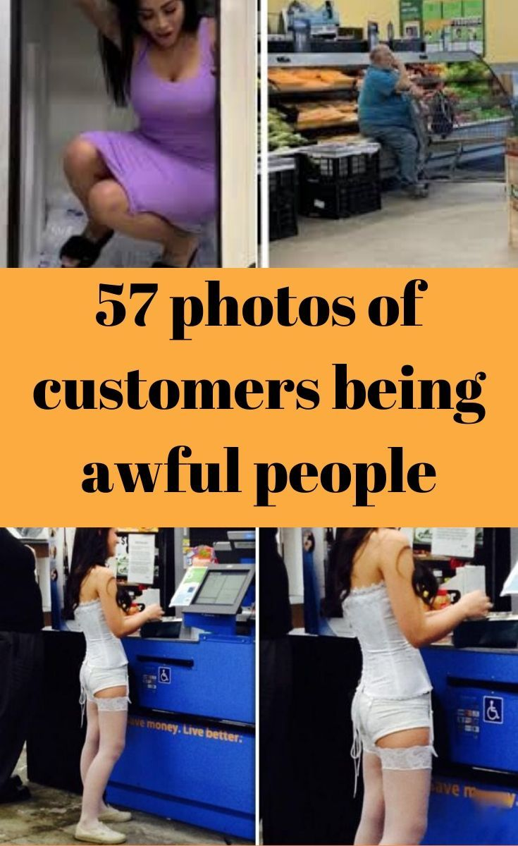 57 photos of customers being awful people, and getting