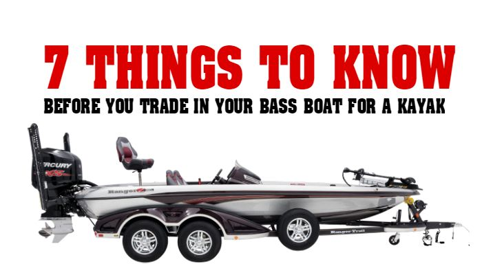 7 Things Bass Boat Anglers Should Know Before Kayak