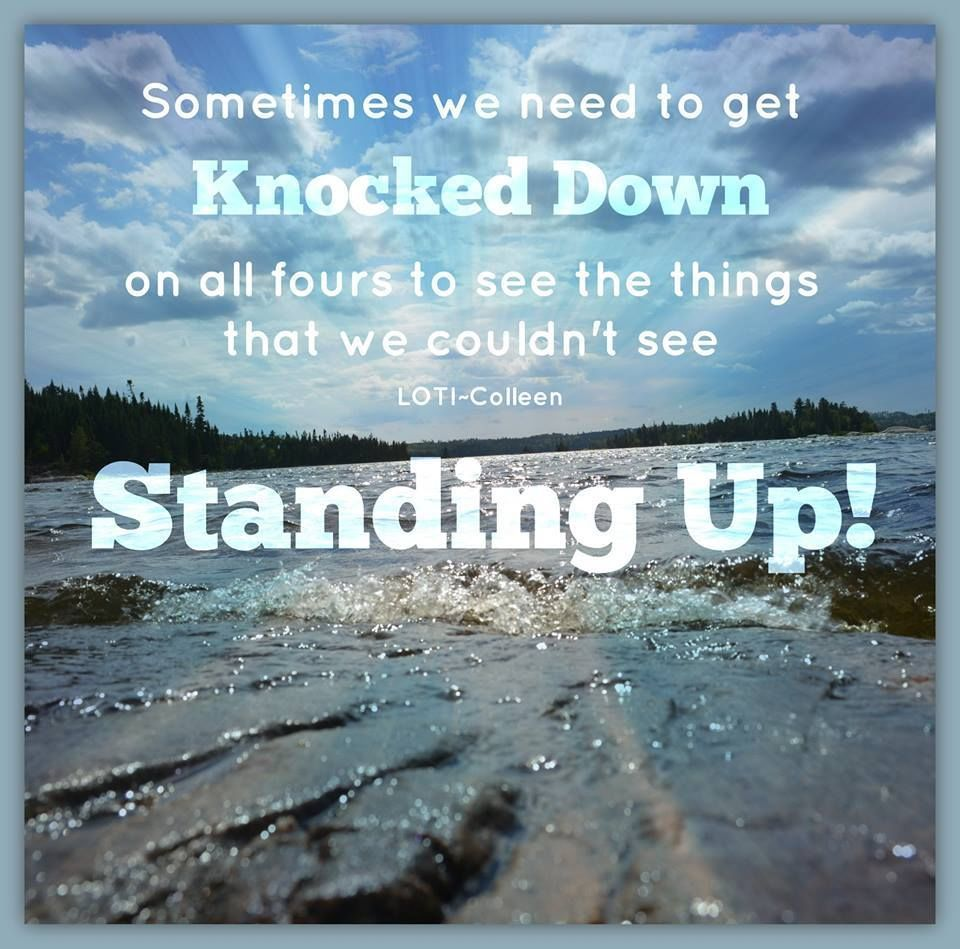 Sometimes We Need To Get Knocked Down life quotes quotes positive quotes quote life quote wisdom